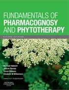 Fundamentals of Pharmacognosy and Phytotherapy E-Book ebook by Michael Heinrich, Dr rer nat habil MA(WSU) Dipl. Biol. FLS, Joanne Barnes,...