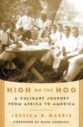 High on the Hog - A Culinary Journey from Africa to America ebook by Jessica B. Harris
