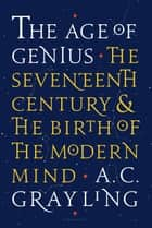 The Age of Genius ebook by Professor A. C. Grayling