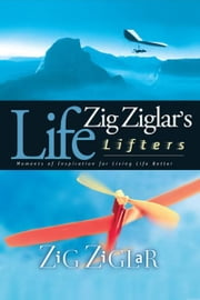Zig Ziglar's Life Lifters ebook by Zig Ziglar