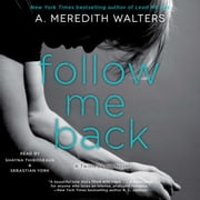 Follow Me Back audiobook by A. Meredith Walters