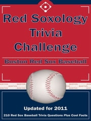 Red Soxology Trivia Challenge: Boston Red Sox Baseball ebook by Kick The Ball