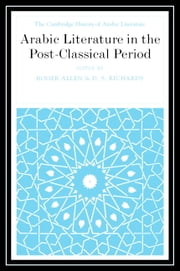 Arabic Literature in the Post-Classical Period ebook by Professor Roger Allen,D. S. Richards
