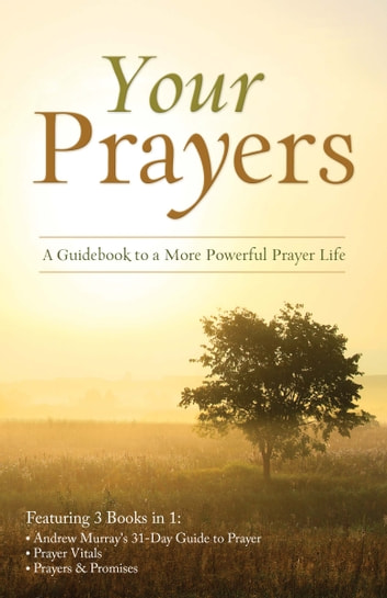 Your Prayers - A Guidebook to a More Powerful Prayer Life ebook by Tracy M. Sumner,Andrew Murray,Toni Sortor,Pamela L. McQuade