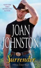 Surrender - A Bitter Creek Novel ebook by Joan Johnston