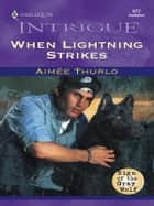 WHEN LIGHTNING STRIKES ebook by Aimée Thurlo