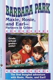 Maxie, Rosie, and Earl-Partners in Grime ebook by Barbara Park