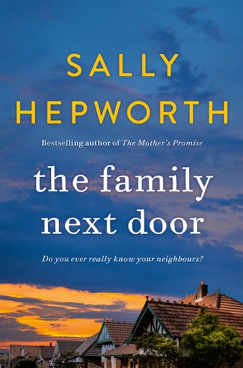 The Family Next Door ebook by Sally Hepworth