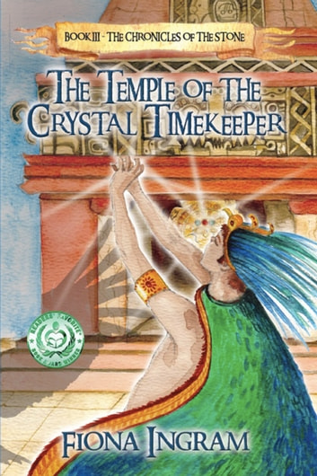 The Temple of the Crystal Timekeeper ebook by Fiona Ingram