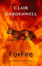 FoxFire - Sisters of the Fae, #1 ebook by