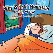 "Why Is That Mountain on Top of the ""Y""? - And Other Interesting Questions ebook by Teresa Marren"