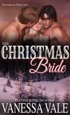 Their Christmas Bride ebook door Vanessa Vale