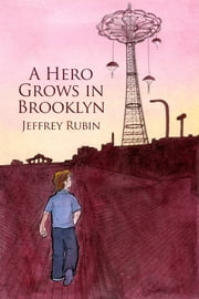 A Hero Grows in Brooklyn ebook by Jeffrey Rubin