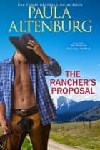 The Rancher's Proposal ebook by Paula Altenburg