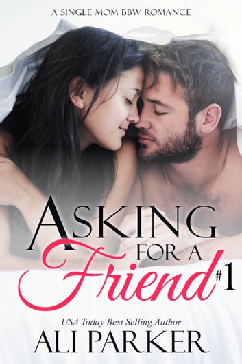Asking For A Friend Book 1 ebook by Ali Parker