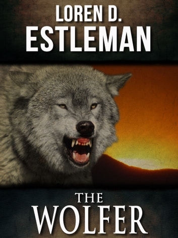 The Wolfer ebook by Loren D. Estleman