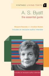 A. S. Byatt - The Essential Guide ebook by Margaret Reynolds,Jonathan Noakes