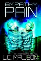 Empathy/Pain ebook by L.C. Mawson