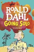 Going Solo ebook by Roald Dahl