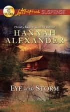 Eye of the Storm (Mills & Boon Love Inspired Suspense) ebook by Hannah Alexander