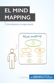 El mind mapping - Cómo elaborar un mapa mental ebook by 50Minutos.es