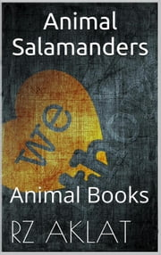 Animal - Salamanders ebook by RZ Aklat