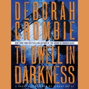 To Dwell in Darkness - A Novel audiobook by Deborah Crombie
