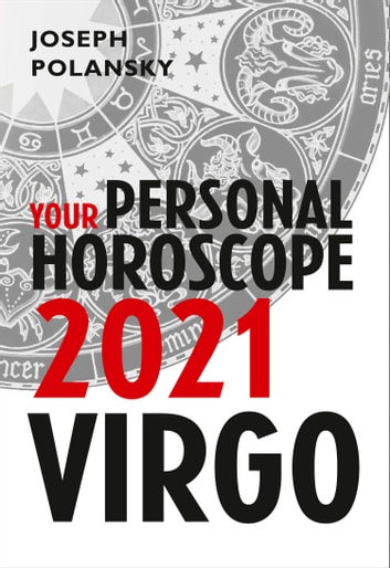 Virgo 2021: Your Personal Horoscope ebook by Joseph Polansky