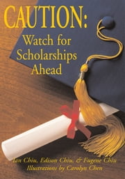 Caution: Watch for Scholarships Ahead ebook by Edison Chiu, & Eugene Chiu (illustration Ian Chiu