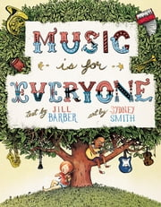 Music is for Everyone ebook by Jill Barber,Sydney Smith