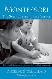 Montessori : The Science Behind the Genius - The Science Behind the Genius ebook by Angeline Stoll Lillard