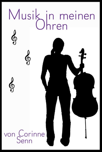 Musik in meinen Ohren eBook by Corinne Senn