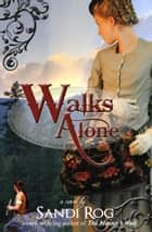 Walks Alone ebook by Sandi Rog