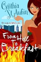 From Hell to Breakfast ebook by Cynthia St. Aubin