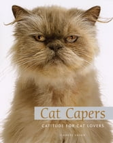 Cat Capers - Catitude for Cat Lovers ebook by Gandee Vasan,PQ Blackwell, Ltd.
