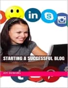 Starting a Successful Blog ebook by Joy Renkins
