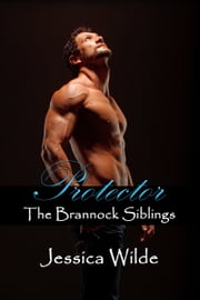 Protector (The Brannock Siblings, #4) ebook by Jessica Wilde