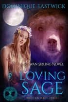 Loving Sage - A Rowan Sibling Novel ebook by Dominique Eastwick