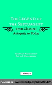 The Legend of the Septuagint ebook by Wasserstein, Abraham