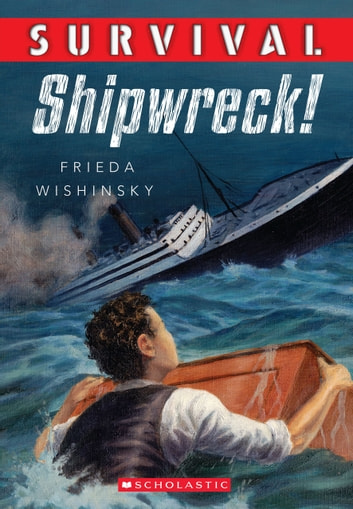 Survival: Shipwreck! ebook by Frieda Wishinsky