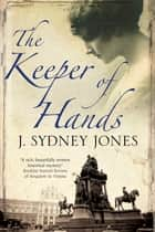 The Keeper of Hands 電子書 by J. Sydney Jones
