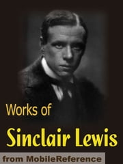Works Of Sinclair Lewis: Main Street, Babbitt, The Innocents, The Trail Of The Hawk, The Job, Free Air & More (Mobi Collected Works) ebook by Sinclair Lewis