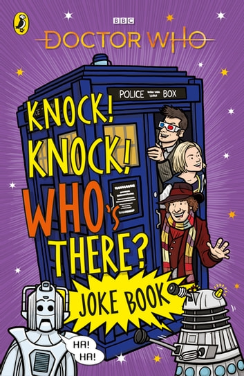 Doctor Who: Knock! Knock! Who's There? Joke Book ebook by Penguin Books Ltd