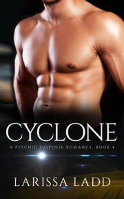 Cyclone - An Elemental Series, #4 ebook by Larissa Ladd