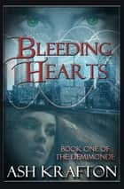 Bleeding Hearts - Book One of the Demimonde ebook by Ash Krafton