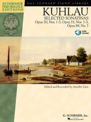 Kuhlau - Selected Sonatinas (Songbook) - Op. 20, Nos. 1-3, Op. 55, Nos. 1-3, Op. 88, No. 3 ebook by Friedrich Kuhlau,Jennifer Linn