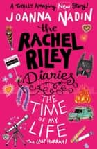 The Time of My Life (Rachel Riley Diaries 7) ebook by Joanna Nadin