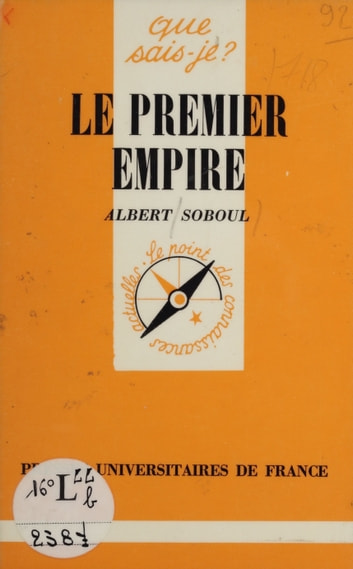 Le Premier Empire (1804-1815) ebook by Albert Soboul