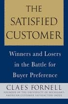 The Satisfied Customer ebook by Claes Fornell