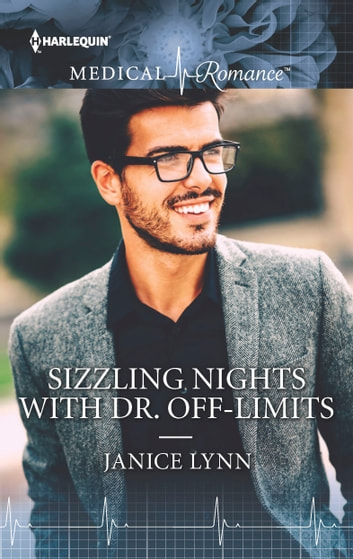 Sizzling Nights with Dr. Off-Limits eBook by Janice Lynn